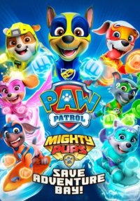 PAW Patrol Mighty Pups Save Adventure Bay Poster